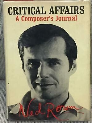 Ned Rorem / CRITICAL AFFAIRS A COMPOSER'S JOURNAL First ...