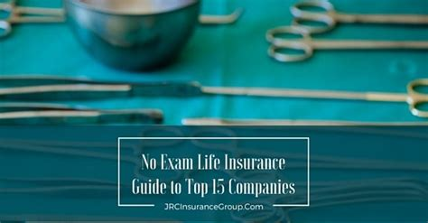 You can find life insurance policies that waive this requirement. The Top 15 No Exam Life Insurance Companies - Pricing & Approval