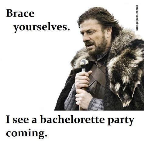 Bachelorette Meme - bartending memes get a bartending job