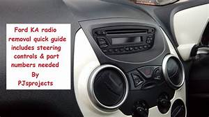 Ford Ka Quick Radio Removal Guide 2007 Onwards All Models