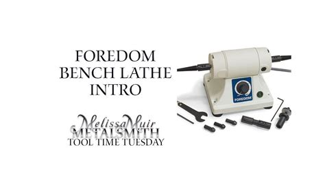 intro  foredom bench lathe tool time tuesday lathe