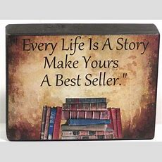 Every Life Is A Story Make Yours A Best Seller Inspirational
