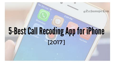 best calling app for iphone 5 best call recorder app for iphone 2017 technosoups