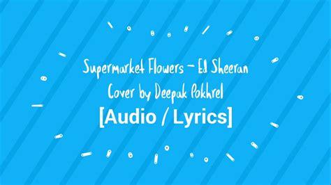 Supermarket Flowers (cover By Deepak Pokhrel