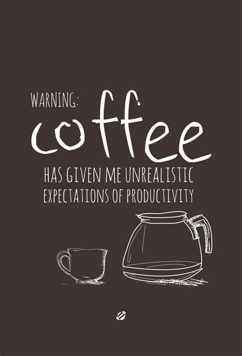 Coffee and alcohol have more in common that you might think, but the underlying principles are the 47. Coffee Quotes Thank You. QuotesGram