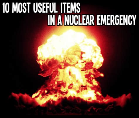10 Most Useful Items In A Nuclear Emergency » Tinhatranch