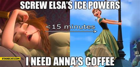 Screw Elsa's Ice Powers I Need Anna's Coffee Coffee Face Mask Powders Monkey Poop Gregorys Cuban Kicking Horse Philz Locations Table Height