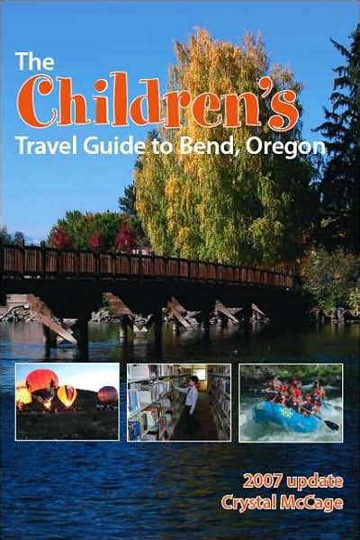Barnes And Noble Bend Oregon by The Children S Travel Guide To Bend Oregon By