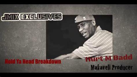 Makaveli Producer 'hurt M Badd' Breaks Down 2pac's 'hold