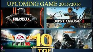 TOP 10 UPCOMING GAME FOR PC PS4/PS3/XBOX366 2016 2017 ...