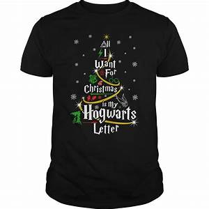 all i want for christmas is my hogwarts letter shirt With hogwarts letter shirt
