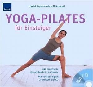 Yoga Zu Hause : yoga pilates f r einsteiger das praktische bungsbuch f r zu hause ~ Sanjose-hotels-ca.com Haus und Dekorationen