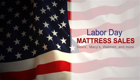 labor day mattress labor day mattress 2017 find the best from macy s