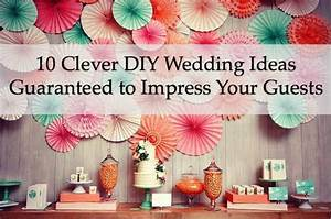 10 DIY Wedding Ideas Guarenteed to Impress Your Guests