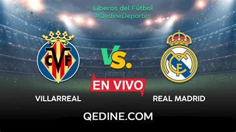 Real Madrid vs. Villarreal EN VIVO: Horarios y canales TV ...