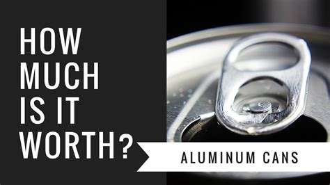 How Much Are Aluminum Cans Worth? Youtube