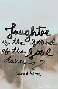 Laughter Is The Sound Of The Soul Dancing | Mantraband ...