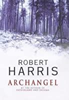 archangel  robert harris reviews discussion bookclubs lists