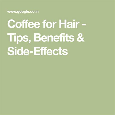 However, there are various possible hair dye side effects like allergy, inflammation or even hair dyes can cause severe allergic reaction to people who are prone to allergies. Coffee for Hair - Tips, Benefits & Side-Effects in 2020 ...