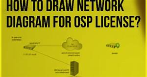 How To Draw Network Diagram For Osp License