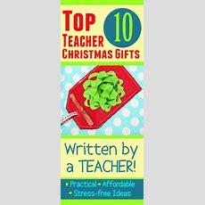 Top 10 Teacher Christmas Gifts (written By A Teacher!)  Diy Christmas