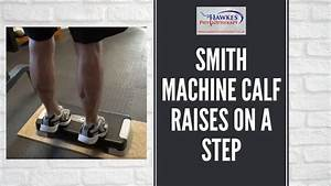 Smith Machine Calf Raises On A Step  Technique Video