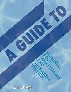 New Guide To Swimming Pool Maintenance And Filtration