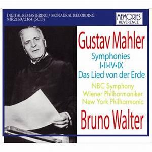 Symphonies Nos, 1, 2, 4, 9, Das Lied von der Erde Walter NBC SO, Vienna Philharmonic, New