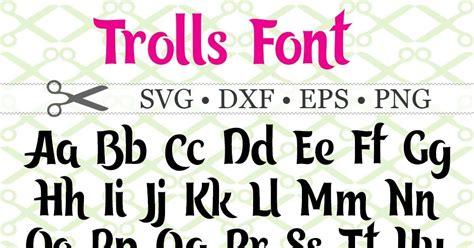 trolls svg font cricut silhouette files svg dxf eps png monogramsvgcom  svg designs