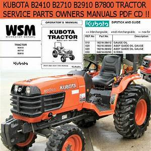 Kubota Tractor B2710 B2910 B7800 Op Operators Owners Parts Manuals Pdf Cd