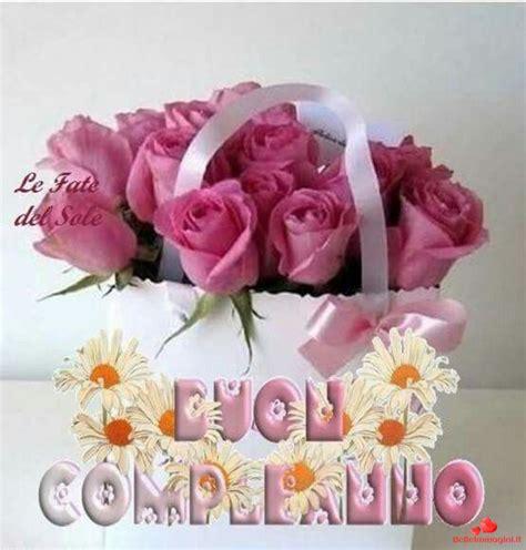 auguri buon compleanno fiori frasi di auguri per buon compleanno con i fiori 10