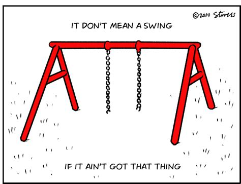 Swing It Meaning by It Don T A Swing Stivers