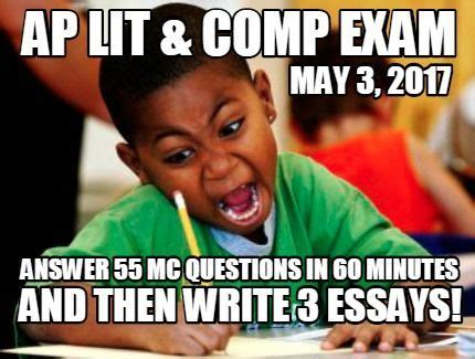Ap Lit Memes - meme creator answer 55 mc questions in 60 minutes may 3 2017 ap lit comp exam and then wri