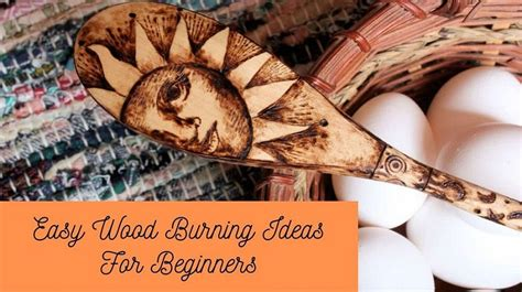 easy wood burning ideas  beginners crafters diary