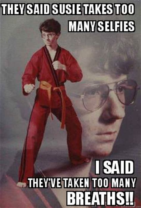 Too Many Memes - meme creator they said susie takes too many selfies i said they ve taken too many breaths