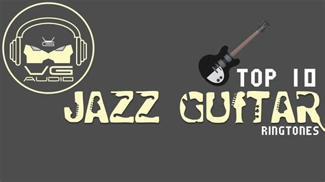 Top 10 Jazz Guitar Ringtones