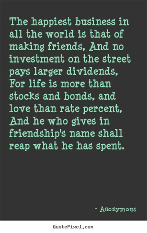 friendship quotes  happiest business    world