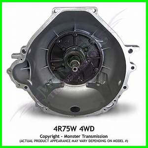 4r75e  4r75w Transmission  High Performance 4wd  Monster