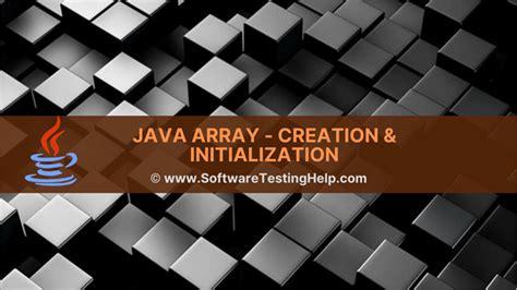 Java Array - Declare, Create & Initialize An Array In Java