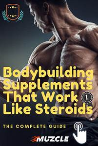 Top 6 Bodybuilding Supplements That Work Like Steroids  2020   U2013 Pinimg
