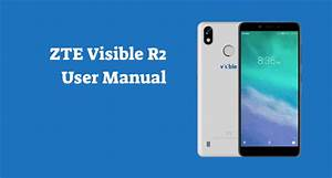 Zte Visible R2 User Manual    User Guide