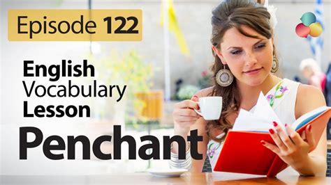 penchant english vocabulary lesson   english