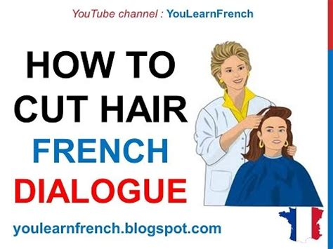 French Lesson 74 At The Hairdresser S How To Cut Hair Chez