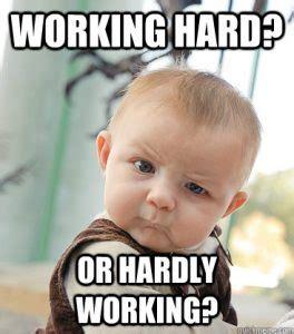 Work Hard Meme - working hard or hardly working yoga with spirit