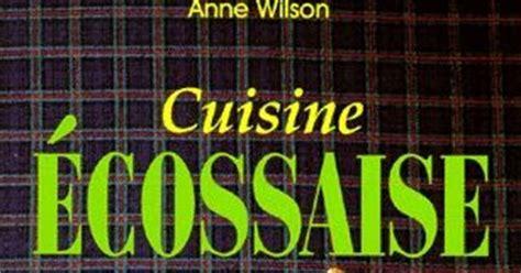 cuisine ecossaise la cuisine de wilson cuisine écossaise