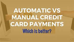 Automatic Vs Manual Credit Card Payments  Which Is Better