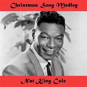Nat King Cole: Christmas Songs Medley: The Christmas Song ...