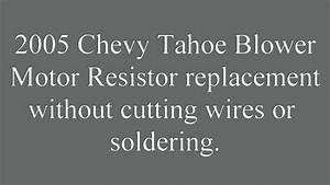 2005 Chevy Tahoe Blower Motor Resistor Replacement