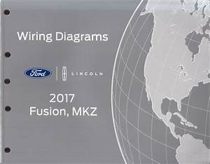2017 Ford Fusion Lincoln Mkz Wiring Diagram Manual