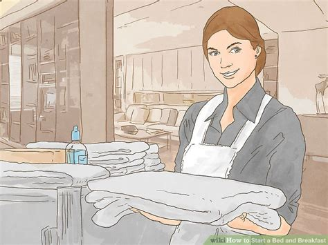 36967 how to start a bed and breakfast how to start a bed and breakfast with pictures wikihow